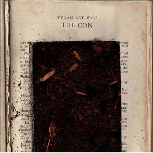 Tegan And Sara / The Con |