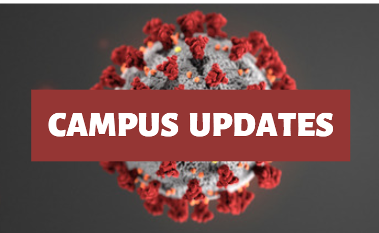 "Text in white ""Campus Updates"" with a red banner behind it. The picture behind the words is a COVID-19 virus."